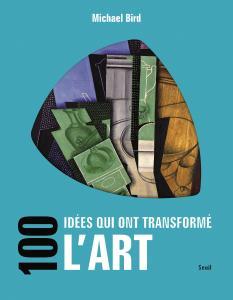 Couverture de l'ouvrage 100 idées qui ont transformé l'art
