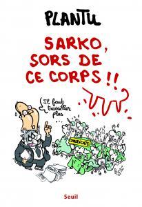 Sarko, sors de ce corps !!