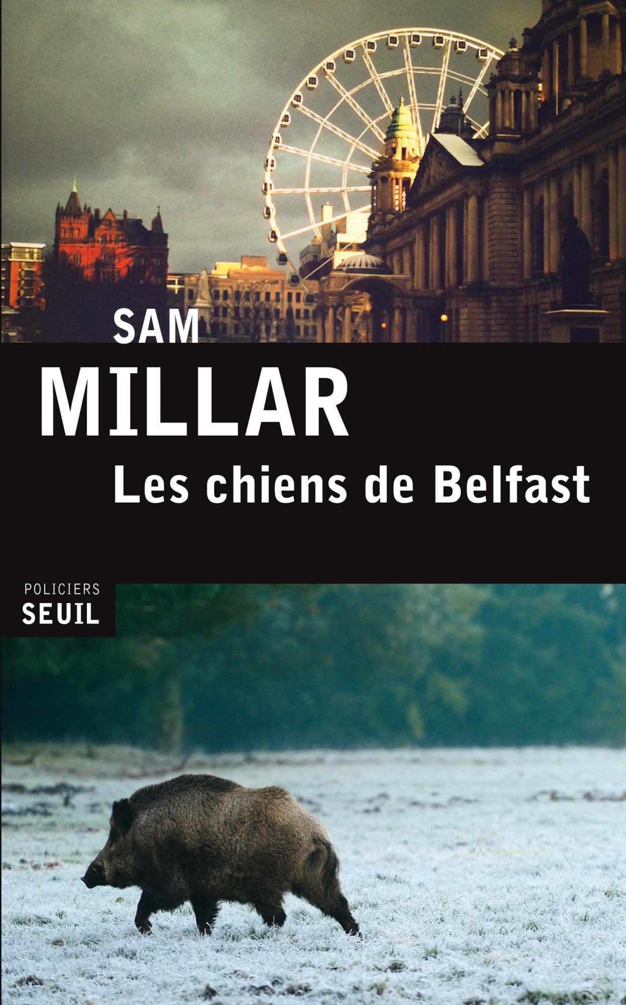 Les chiens de Belfast - Sam Millar