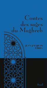 Couverture de l'ouvrage Contes des sages du Maghreb