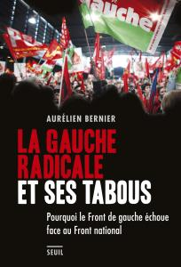Couverture de l'ouvrage La Gauche radicale et ses tabous