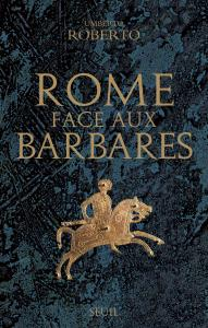 Rome face aux barbares