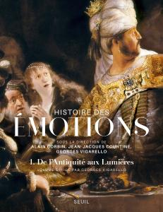 Couverture de l'ouvrage Histoire des émotions, vol. 1