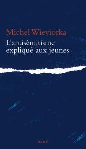 Couverture de l'ouvrage L'Antisémitisme expliqué aux jeunes
