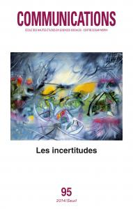 Couverture de l'ouvrage Communications, n° 95. Les Incertitudes