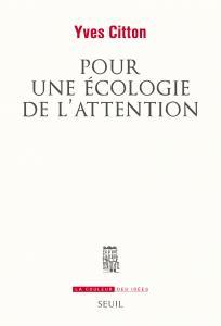 Couverture de l'ouvrage Pour une écologie de l'attention
