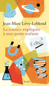 Couverture de l'ouvrage La Science expliquée à mes petits-enfants