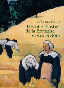 Couverture de l'ouvrage Histoire illustrée de la Bretagne et des Bretons