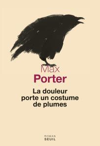 couverture La Douleur porte un costume de plumes