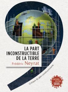 Couverture de l'ouvrage La Part inconstructible de la Terre
