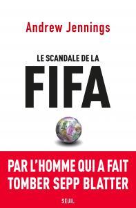 Couverture de l'ouvrage Le Scandale de la FIFA