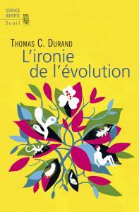 Couverture de l'ouvrage L'Ironie de l'évolution