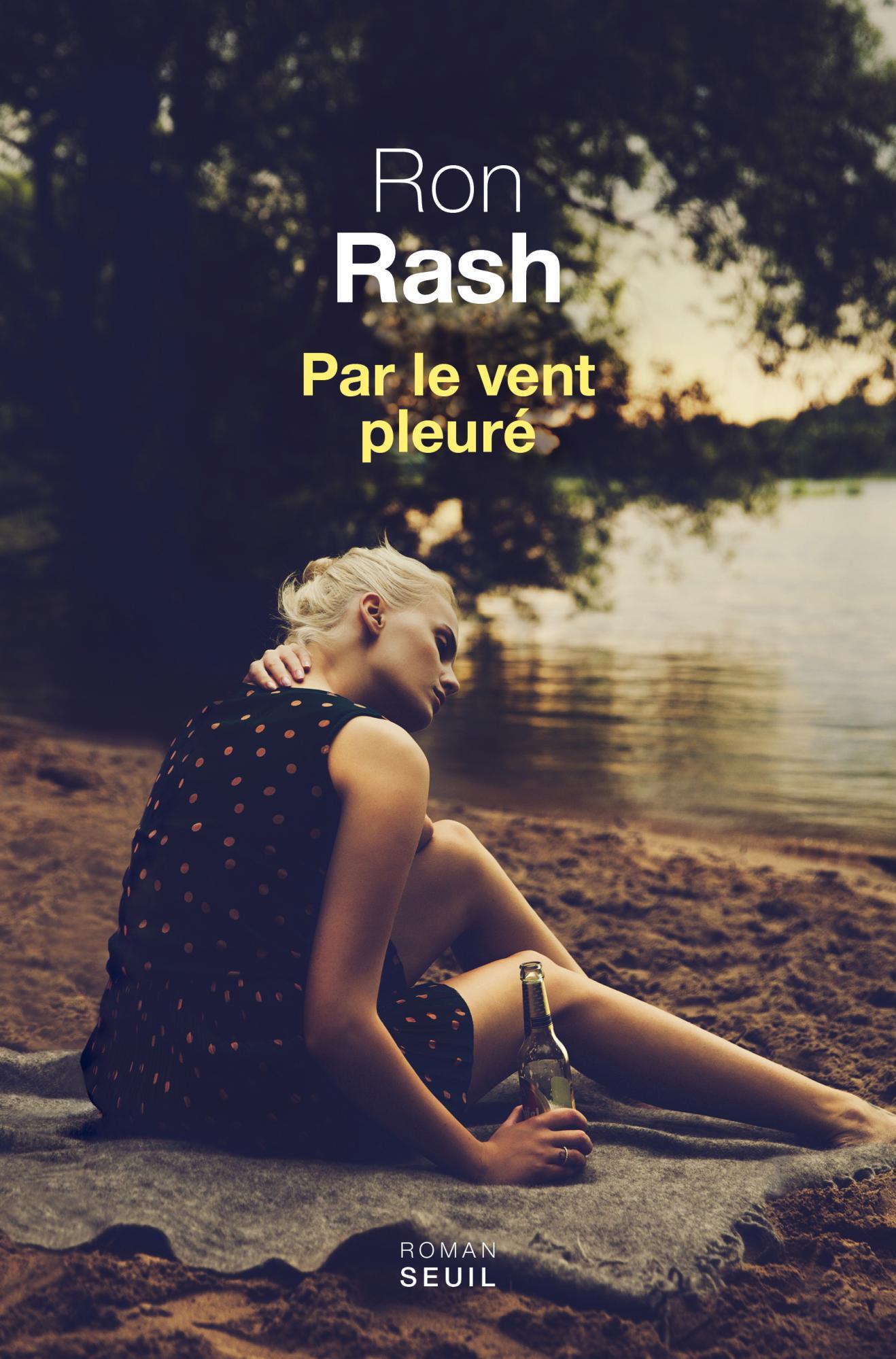 Ron Rash - Par Le vent pleuré (Rentrée Littérature 2017)