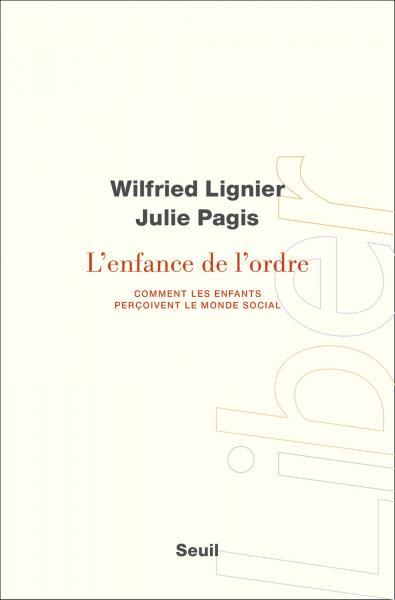 Couverture du livre de Wilfried Lignier et Julie Pagis L'enfance de l'ordre