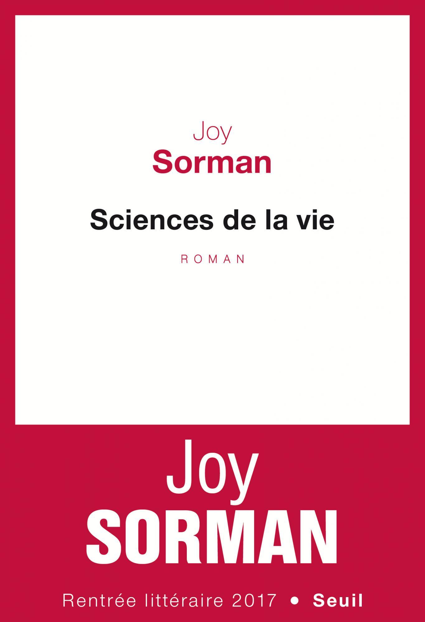 Sciences de la vie – Joy Sorman (Rentrée Littérature 2017)
