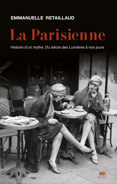 La Parisienne, Emmanuelle Retaillaud, Sciences humaines - Seuil