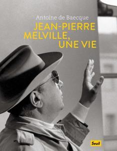 couverture Jean-Pierre Melville, une vie