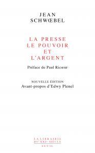 Couverture de l'ouvrage La Presse, le pouvoir et l'argent (nouvelle édition revue et augmentée)