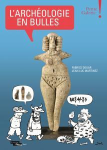 Couverture de l'ouvrage L'Archéologie en bulles