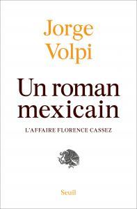 couverture Un roman mexicain : l'affaire Florence Cassez