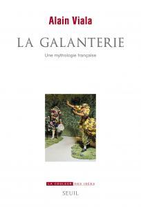 couverture La Galanterie, une mythologie française