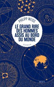 Couverture de l'ouvrage Le Grand Rire des hommes assis au bord du monde