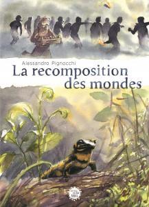couverture La Recomposition des mondes