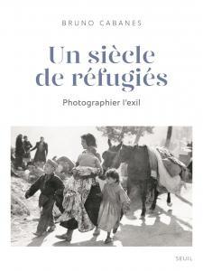 couverture Un siècle de réfugiés