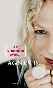 couverture Je chemine avec Agnès b.