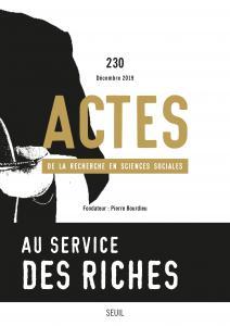 Actes de la recherche en sciences sociales, n° 230. Au service des riches