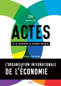 Actes de la recherche en sciences sociales, n° 234. Organisation internationale de l'économie