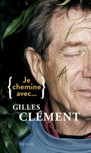 Je chemine avec Gilles Clément