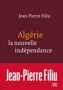 couverture Algérie, la nouvelle indépendance