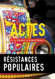 Actes de la recherche en sciences sociales, n° 235. Résistances populaires