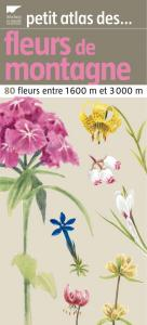 Petit atlas des fleurs de montagne