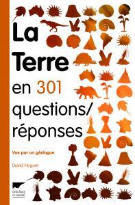La Terre en 301 questions/réponses