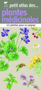 Petit atlas des plantes médicinales