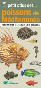 Petit atlas des poissons de Méditerranée