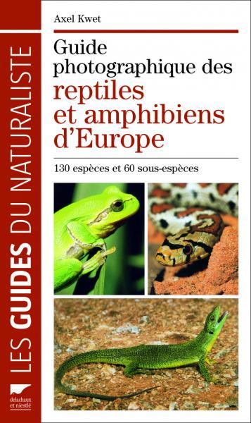 Guide photographique des reptiles et amphibiens d'Europe