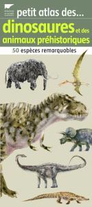 Petit atlas des dinosaures et autres animaux préhistoriques