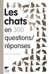 Les Chats en 300 questions réponses