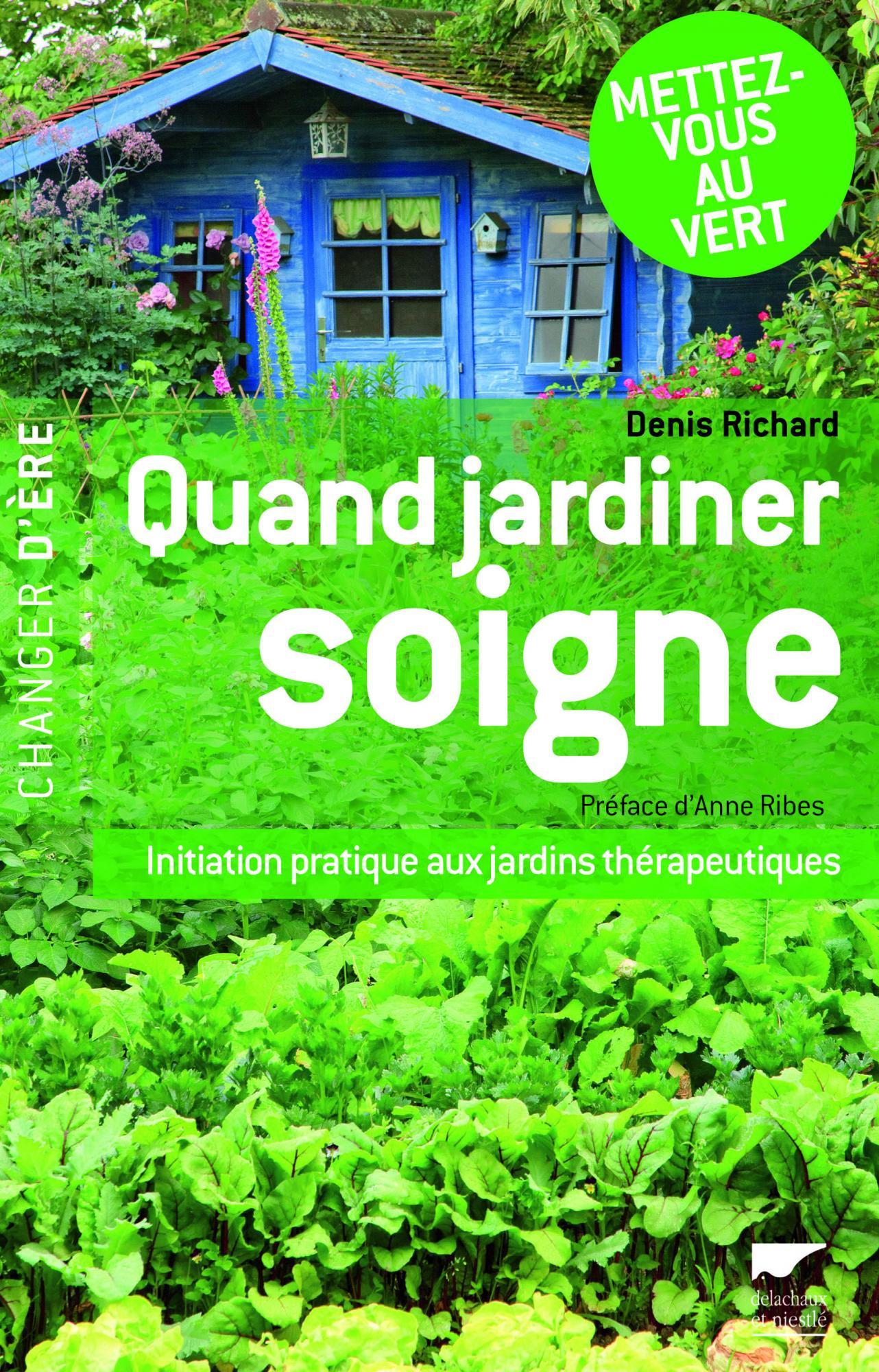 Quand jardiner soigne Denis Richard