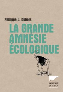La Grande Amnésie écologique
