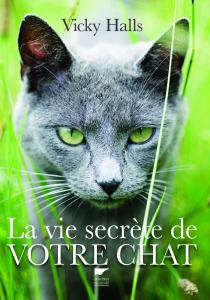 La Vie secrète de votre chat