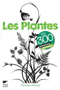 Les Plantes en 300 questions réponses