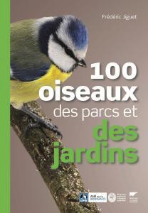 100 oiseaux des parcs et des jardins