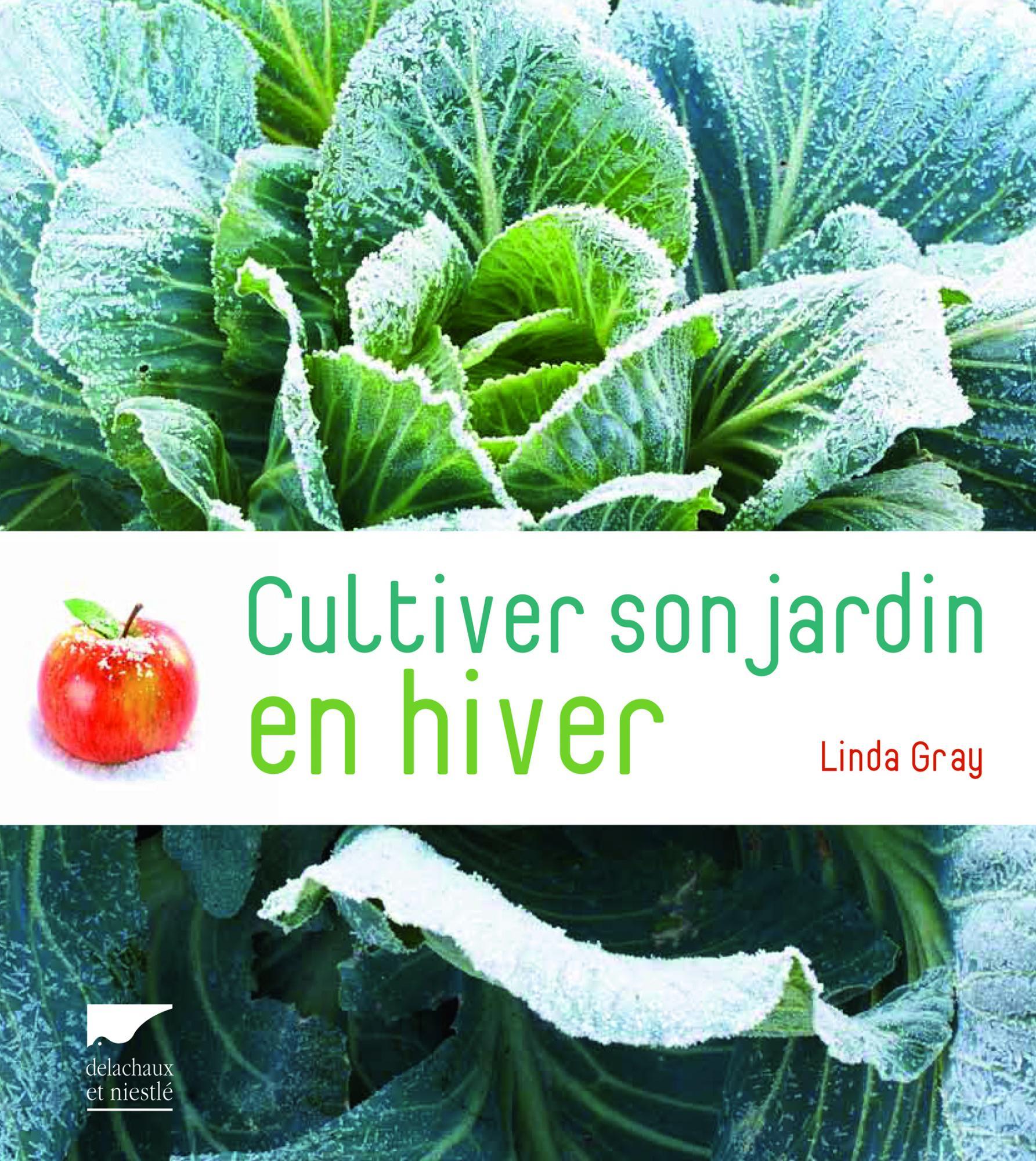 Cultiver son jardin en hiver linda gray delachaux et for Couverture plante hiver