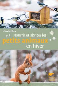 Nourrir et abriter les petits animaux en hiver