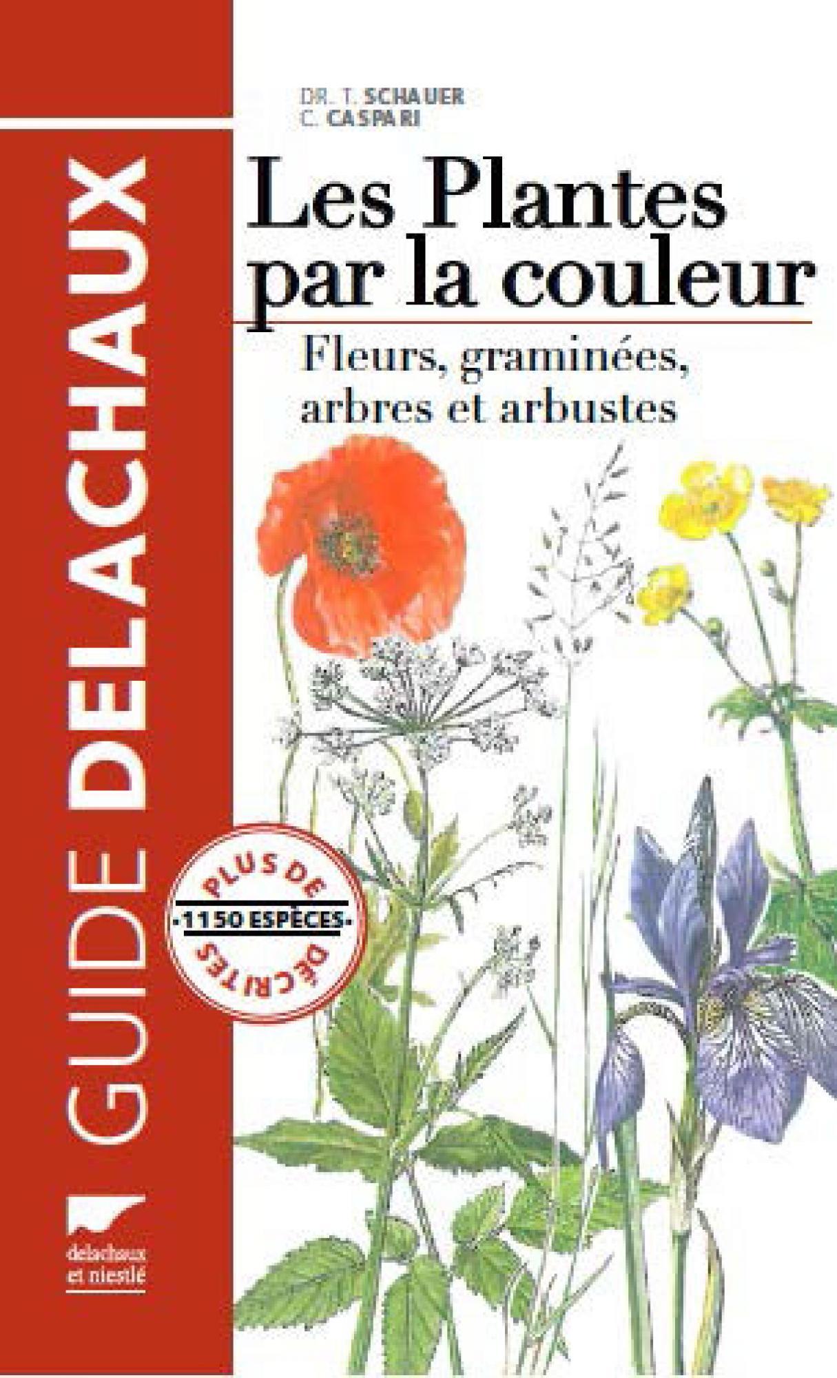 Les plantes par la couleur claus caspari delachaux et for Plantes par internet
