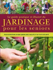 Le Guide pratique et illustré du jardinage pour les seniors